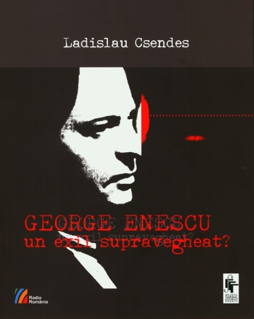 "George Enescu, nume conspirativ: ""Enache"""